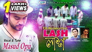 Lash   Masud Opu   TR Romance   Talha Bin Parvez Sohan   Bangla New Music Video   2017