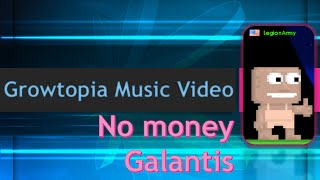Growtopia Music Video l No Money - Galantis (50 SUBS SPECIAL)