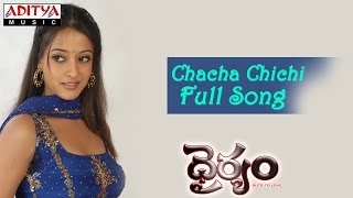 Chacha Chichi Full Song ll Dhairyam Movie ll Nithin, Raima Sen