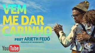 DREAM BOYZ- Vem me dar Carinho ft Arieth Feijó
