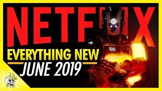 Everything New on Netflix June 2019 | Best Series & Movies on Netflix Right Now | Flick Connection