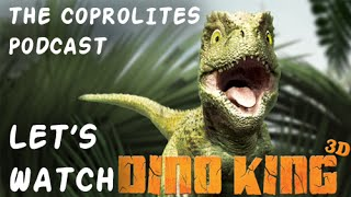 The Coprolites Podcast: Let's Watch 1: The Dino King, Live Commentary