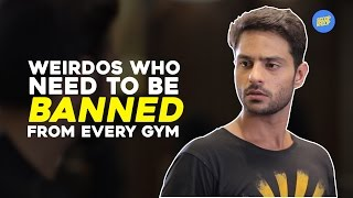 ScoopWhoop: Weirdos Who Need To Be Banned From Every Gym