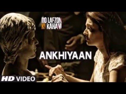 Akhiyan Video Song | Do Lafzon Ki Kahani | Randeep Hooda Kajal Agarwal | Kanika Kapoor