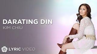 Kim Chiu - Darating Din (Official Lyric Video)