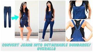 DIY: Convert Old Jeans Into Detachable Dungaree/Overalls( Shorts and Full Leg Version)