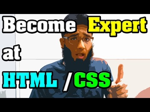 Question: How to Become a Expert at HTML & CSS