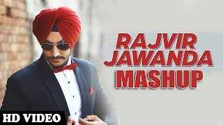 Rajvir Jawanda Mashup - DJ Hans | Hit Songs Rajvir Jawanda | Bhangra Mashup | Punjabi Songs 2017