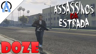 GTA V Online PS4 - Assassinos da Estrada #9 - Só de Doze !