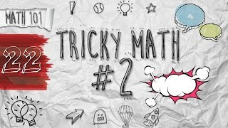 22. Math Shortcuts - Tricky Math #2 (বিভ্রান্তিকর অংক #২) by Ayman Sadiq