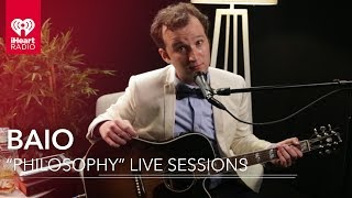 """Baio """"Philosophy"""" Live Acoustic   iHeartRadio Live Sessions"""