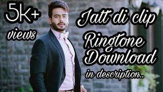 Mankirt Aulakh_-_jatt di clip_-_punjabi song ringtone download