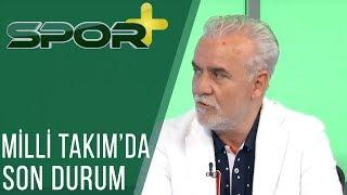 Spor+| Fikret Orman'dan Flaş Açıklamalar, Milli Takım'da Son Durum!