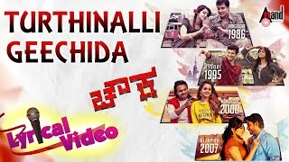 Chowka   Turthinalli Geechida   New Lyrical Video Song 2016   Prem,Diganth,Prajwal,Vijay 