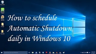 How to schedule Automatic Shutdown daily in Windows 10 I Windows 10 Tips