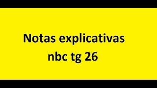 1° Exame de Suficiência 2016 Questão 17 - Notas explicativas nbc tg 26