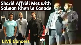 Shahid Afridi Meet with Bollywood star actor Salman Khan in Canada
