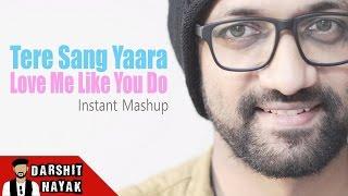 Tere Sang Yaara | Atif Aslam | Love me Like You Do | Mashup | Darshit Nayak Cover