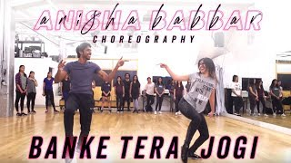 Banke Tera Jogi   Anisha Babbar Choreography   BOLLYWOOD FUNK