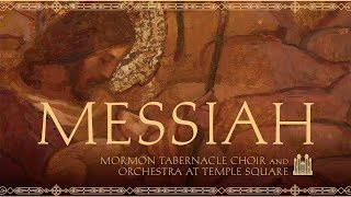 Handel's Messiah - Easter Concert with the Mormon Tabernacle Choir