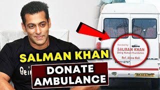 Salman Khan's Being Human DONATES Ambulance To Hospitals