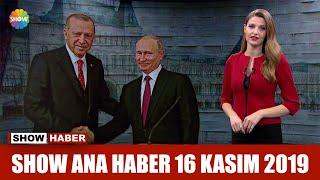 Show Ana Haber 16 Kasım 2019