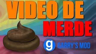 OMG VIDEO DE MERDE !! GMOD