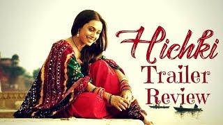 Hichki Movie Official Trailer Review | Rani Mukherji | Releasing 23rd Feb 2018