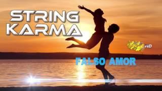 STRING KARMA - FALSO AMOR - PRIMICIA 2016