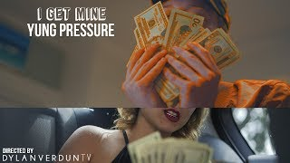 Yung Pressure - I Get Mine (Official Music Video) @dylanverduntv