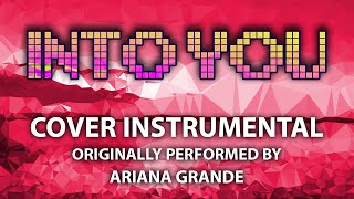Into You (Cover Instrumental) [In the Style of Ariana Grande]