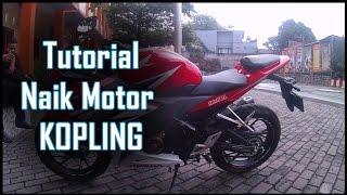 Tutorial Naik Motor Kopling All New Honda CBR 150R - Jinggo Motovlog
