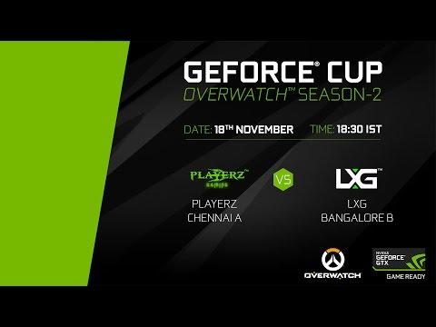 GeForce Cup: Overwatch Season 2 | PlayerZ Chennai A vs LXG Bangalore B | Group D