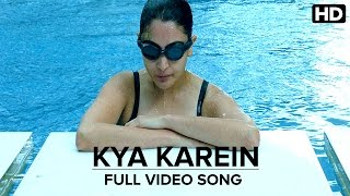 Kya Karein | Full Video Song | NH10