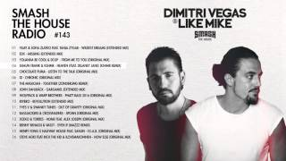 Dimitri Vegas & Like Mike - Smash The House Radio #143