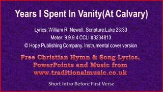 At Calvary(Years I Spent In Vanity) - Hymn Lyrics & Music