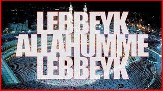 Lebbeyk Allahumme Lebbeyk [25 DAKİKA]