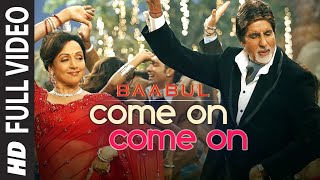 Come On Come On (Full Song) Film - Baabul