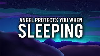 ANGEL THAT PROTECTS YOU WHEN YOU SLEEP
