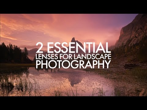 2 Essential Lenses for Landscape Photography