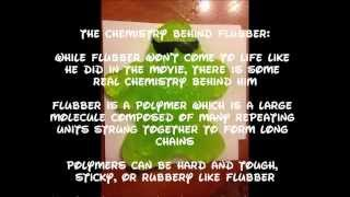 The Chemistry of Flubber