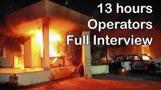 13 hours Benghazi - Operators  Full Interview