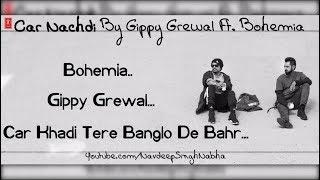 "BOHEMIA & GIPPY - Full HD Lyrics Video of 'Car Nachdi' By ""Gippy Grewal"" Ft. ""Bohemia"""
