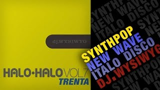 Halo-Halo Vol.7 Trenta - I Beg Your Pardon, Oh L'Amour, The Promise and more