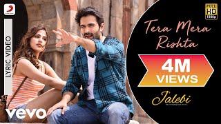 Tera Mera Rishta - Official Lyric Video | Tanishk Bagchi | K.K. & Shreya Ghoshal| Jalebi