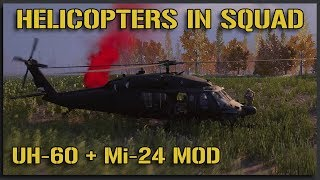 HELICOPTERS IN SQUAD! (UH-60 Black Hawk + Mi-24 Squad Heli Mod) - 40v40 Squad Gameplay