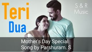 Teri Dua | Mother's Day Special Song by Parshuram. S|  New Hindi Song |