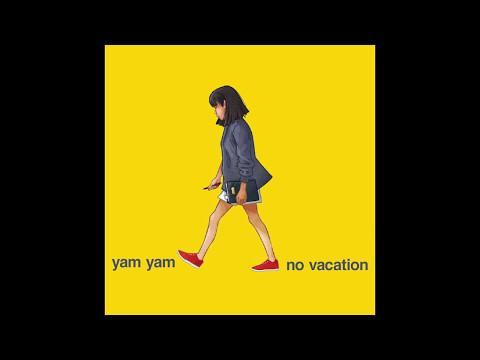 No Vacation Yam Yam