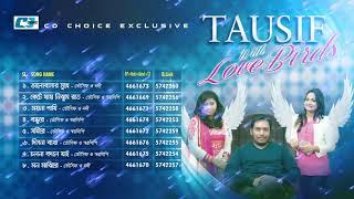 Love Birds | Tausif | Nodi | Sharalipi | Audio Jukebox | Bangla New Album 2017