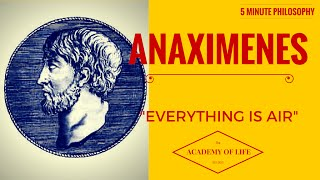 Great Philosophers - Anaximenes: 5 Minute Philosophy No.3: Anaximenes:
